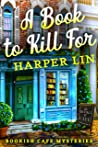 A Book to Kill For : A Bookish Cafe Mystery