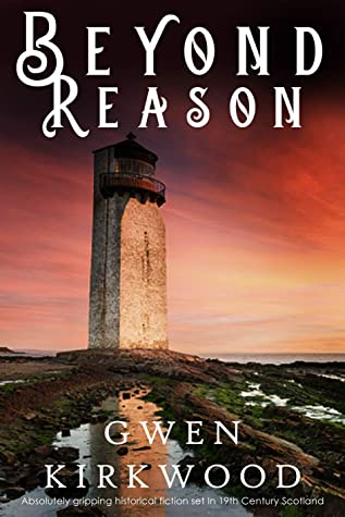 BEYOND REASON absolutely gripping historical fiction set in 19th Century Scotland