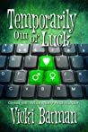 Temporarily Out Of Luck (Hattie Cooks Mystery, #3)