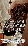 Turn the Memories Loose