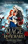 Thief (The Scarred Mage of Roseward, #1)