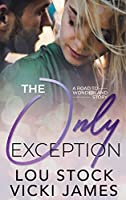 The Only Exception (Road to Wonderland, #5)