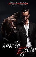 Amor del Egoísta : (Romance oscuro gay)