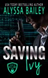 Saving Ivy: Safe and Secure Book 3