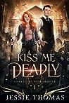 Kiss Me Deadly (Nickel City Necromancer, #1)