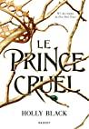 Le prince cruel : Les trois premiers chapitres inédits à découvrir en avant-première (Grand Format)