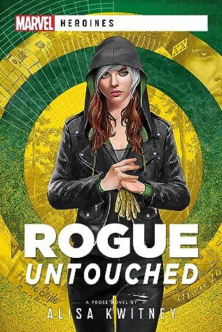 Rogue: Untouched: A Marvel Heroine Novel (Marvel Heroines)