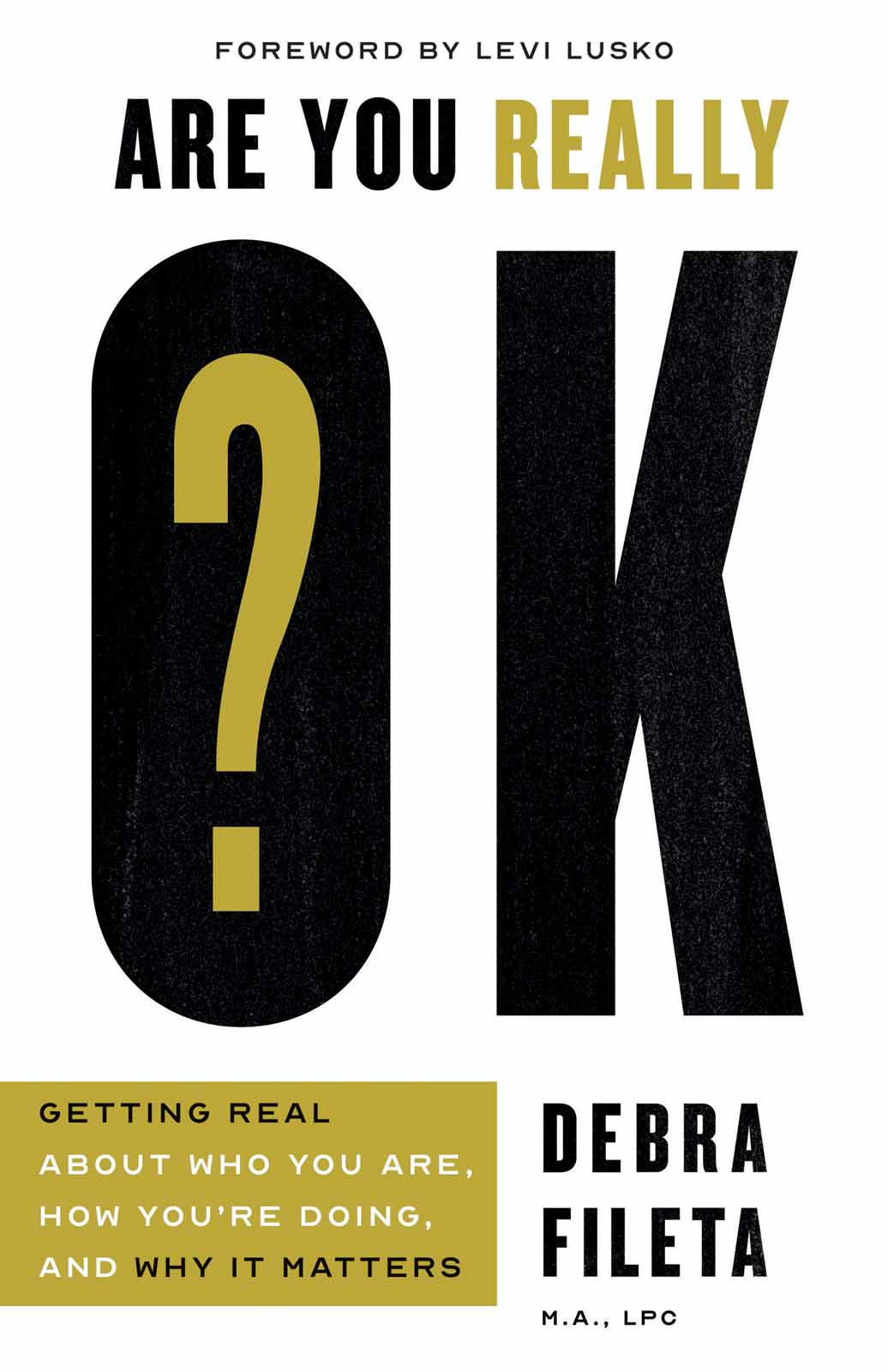 Are You Really OK?: Getting Real About Who You Are, How You're Doing, and Why It Matters
