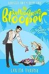 The Billionaire Blooper (Hibiscus Bay #1)