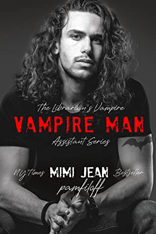 Vampire Man (The Librarian's Vampire Assistant #6)