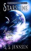 Starshine: Aurora Rising Book One (Aurora Rhapsody, #1)