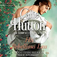 His Rebellious Lass (Scottish Hearts, #1)