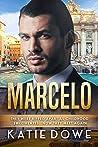 Marcelo: BWWM, Forbidden Marriage, Italian Man, Billionaire Romance (Members From Money Season Two Book 48)