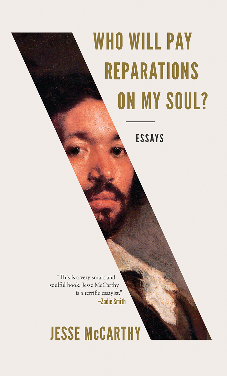 Who Will Pay Reparations On My Soul? Essays