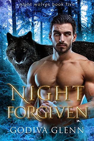 Night Forgiven (Night Wolves, #5)
