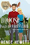 Moose and the Narwhal (F.U.C. Academy, #15)