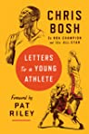 Letters to a Young Athlete by Chris Bosh