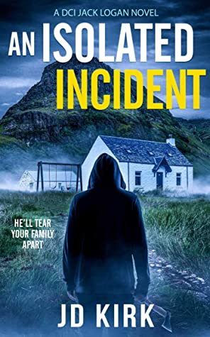 An Isolated Incident (DCI Logan Crime Thrillers #11)
