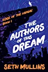 The Authors of This Dream (Edge of the Known, Book 1)