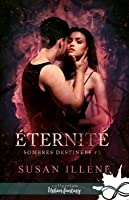 Eternité (Sombres destinées, #3)