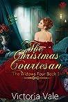 The Christmas Courtesan (The Gentleman Courtesans, #4.5; The Widows Four, #1)
