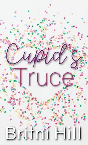Cupid's Truce by Britni Hill