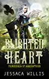 Blighted Heart (Primordials of Shadowthorn #2)