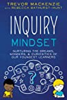 Inquiry Mindset: Nurturing the Dreams, Wonders, & Curiosities of Our Youngest Learners