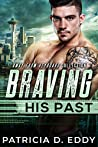 Braving His Past by Patricia D. Eddy