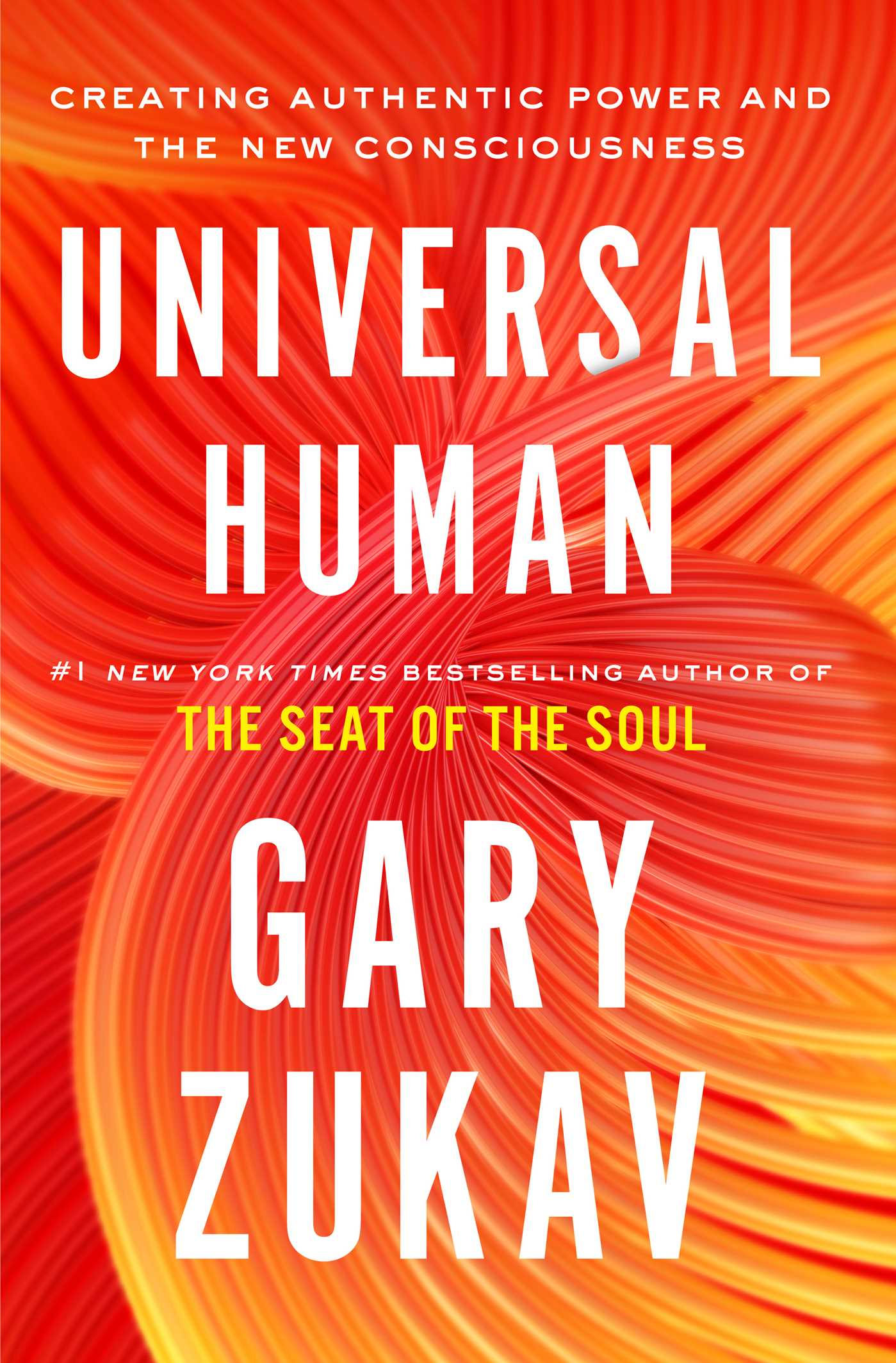 Universal Human: Creating Authentic Power and the New Consciousness