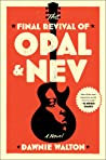The Final Revival of Opal & Nev by Dawnie Walton