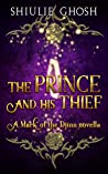 The Prince and his Thief by Shiulie Ghosh