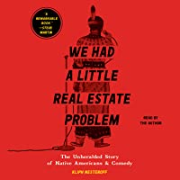 We Had a Little Real Estate Problem: The Unheralded Story of Native Americans and Comedy