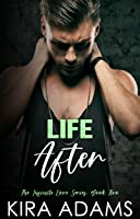 Life After: A Second Chance Cartel Romance (The Infinite Love Series, Book Two)
