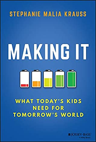 Making It: What Today's Kids Need for Tomorrow's World