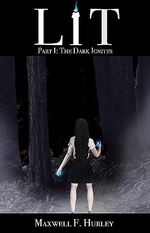 LiT: Part 1 - The Dark Ignites