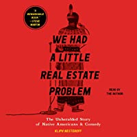 We Had a Little Real Estate Problem: The Unheralded Story of Native Americans in Comedy