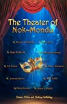 The Theater of Nok-Mondu: Science Fiction and Fantasy Anthology