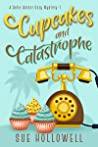 Cupcakes and Catastrophe (A Belle Harbor Cozy Mystery Book 1)