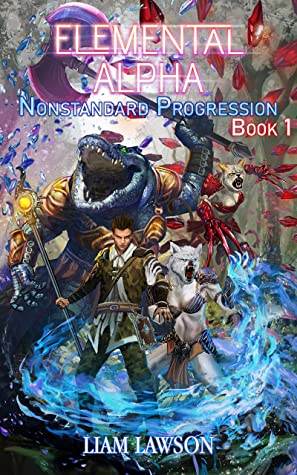 Elemental Alpha: An Illustrated LitRPG Military Fantasy Adventure (Nonstandard Progression Book 1)