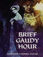 Brief Gaudy Hour