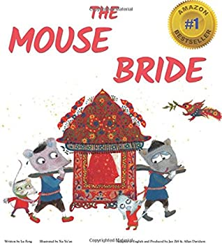 The Mouse Bride: A fresh take on a classic tale with important life lessons & a happy ending. Perfect for kids 4-8 & reading aloud at any age!