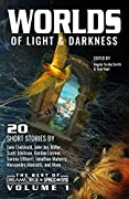 Worlds of Light & Darkness (The Best of DreamForge and Space & Time, Volume 1)