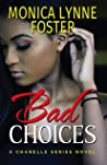 Bad Choices: A Chanelle Series Novel