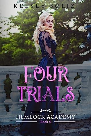 Four Trials (Hemlock Academy, #4)
