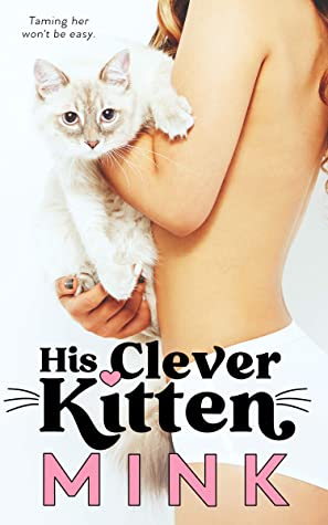 His Clever Kitten by Mink