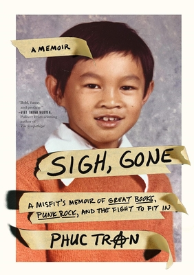 Sigh, Gone a Misfit's Memoir of Great Books, Punk Rock, and the Fight to Fit in
