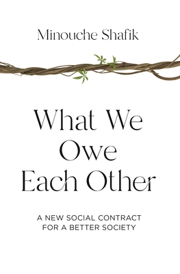 What We Owe Each Other by Minouche Shafik