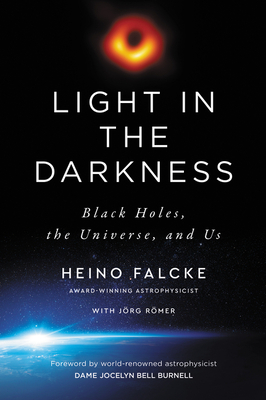 Light in the Darkness by Heino Falcke