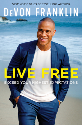 Live Free: Exceed Your Highest Expectations